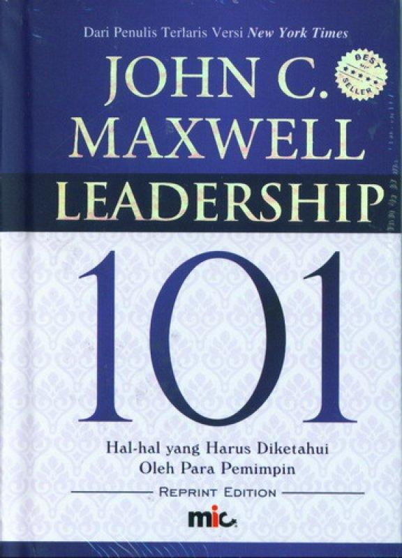 Cover Buku Leadership 101 : Hal-Hal Yang Harus Di Ketahui Oleh Pemimpin (Cover Baru)