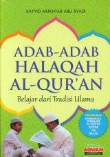 Adab-Adab Halaqah Al-Quran : Belajar dari Tradisi Ulama