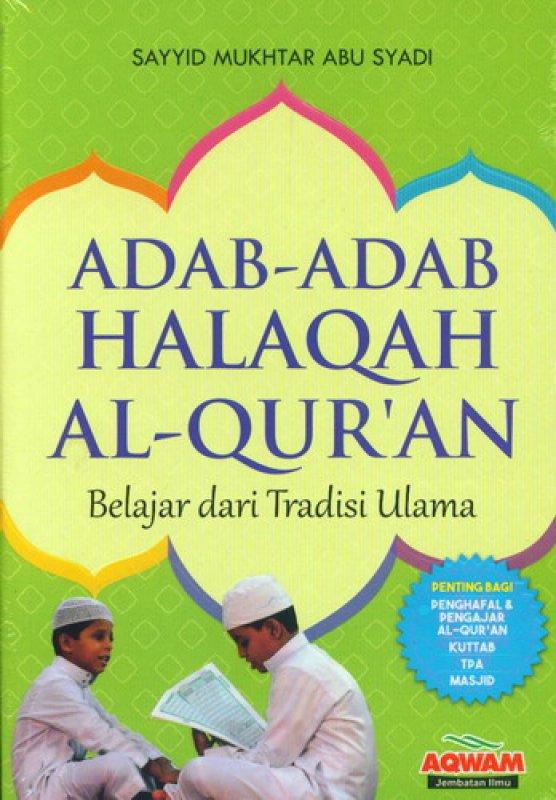 Cover Buku Adab-Adab Halaqah Al-Quran : Belajar dari Tradisi Ulama