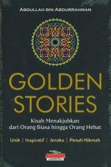 Golden Stories: Kisah Menakjubkan dari Orang Biasa hingga Orang Hebat