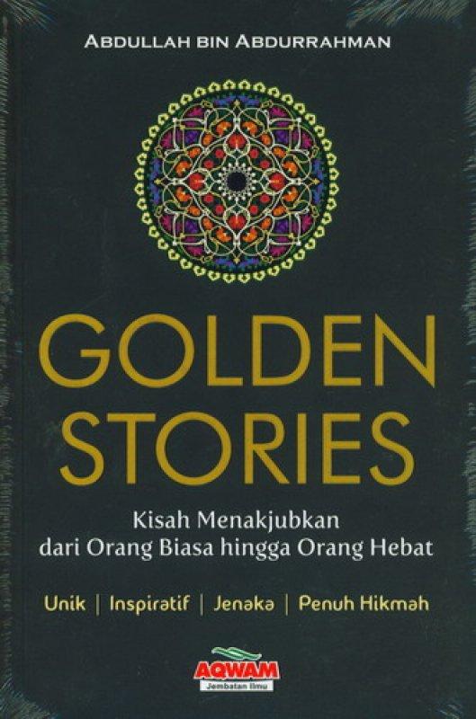 Cover Buku Golden Stories: Kisah Menakjubkan dari Orang Biasa hingga Orang Hebat