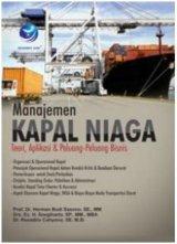 Manajemen Kapal Niaga: Teori, Aplikasi Dan Peluang-Peluang Bisnis