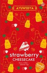 Strawberry Cheese Cake : Kamu Milikku  Sebentar Lagi