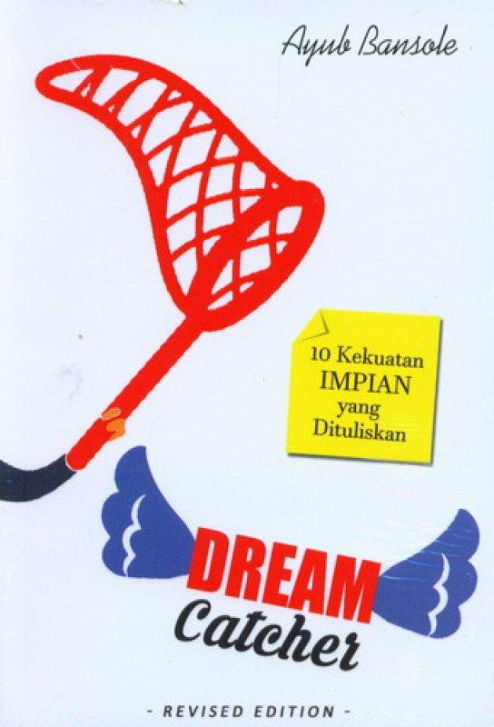 Cover Buku Dream Catcher : 10 Kekuatan Impian yang Dituliskan