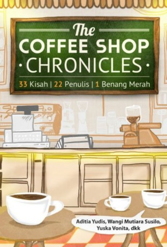 Cover The Coffee Shop Chronicles (Novel Murah)