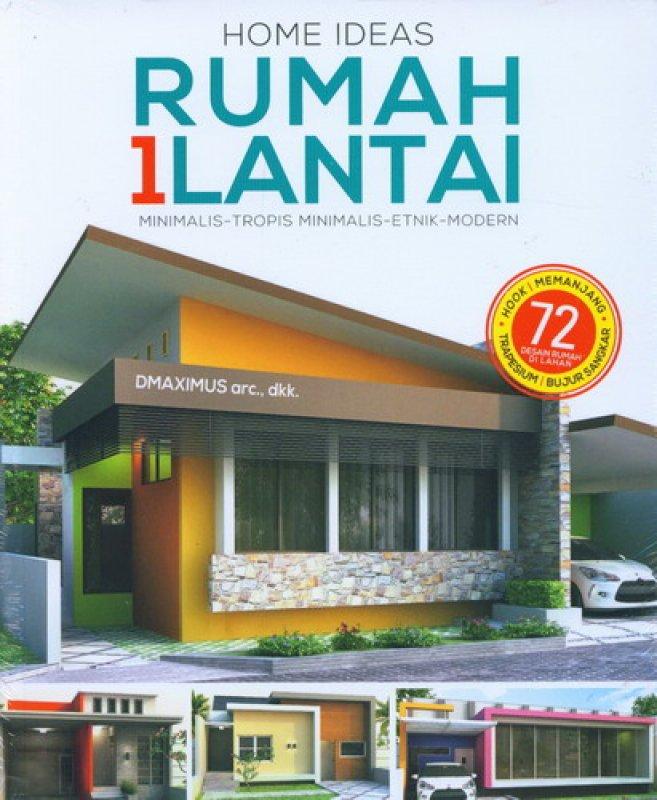 Cover Buku Home Ideas: Rumah 1 Lantai (72 Desain Rumah Di Lahan)