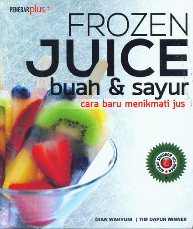 Cover Buku Frozen Juice Buah dan Sayur (cara baru menikmati jus)