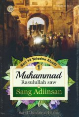 Muhammad Rasulullah saw Sang Adiinsan (Seri 14 Teladan Abadi)