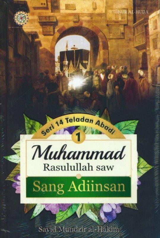 Cover Buku Muhammad Rasulullah saw Sang Adiinsan (Seri 14 Teladan Abadi)