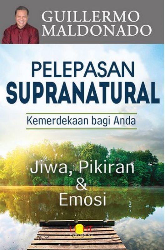 Cover Buku Pelepasan Supranatural Kemerdekaan bagi Anda (Jiwa, Pikiran & Emosi)