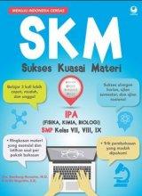 SKM (Sukses Kuasai Materi) IPA SMP Kelas VII, VIII, IX