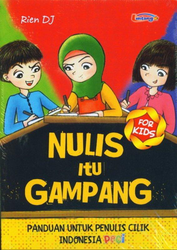 Cover Buku Nulis Itu Gampang (Panduan Untuk Penulis Cilik Indonesia)