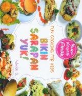 Fun Cooking For Kids: Bikin Sarapan Yuk (Buku Kreasi Anak)