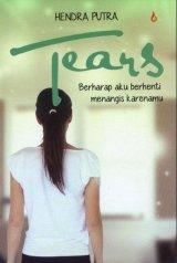 Tears : Berharap Aku Berhenti Menangis Karenamu