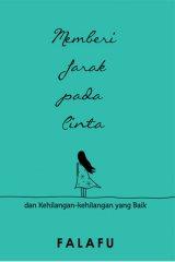 Memberi Jarak Pada Cinta ( Edisi TTD)