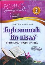 Fiqh Sunnah Lin Nisaa Jilid 2 (Ensiklopedi Fiqih Wanita)