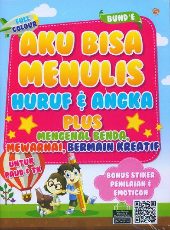 Cover Buku Aku Bisa Menulis Huruf dan Angka Plus Mengenal Benda, Mewarnai, Bermain Kreatif (Full Color)