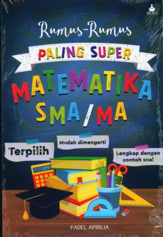 Cover Buku Rumus-Rumus Paling Super Matematika SMA/MA