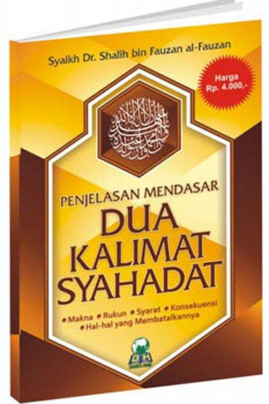 Cover Buku Penjelasan Mendasar Dua Kalimat Syahadat