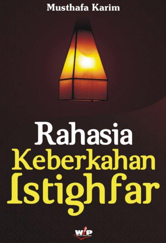 Cover Buku Rahasia Keberkahan Istighfar