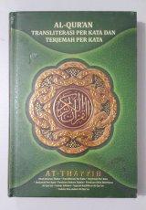 AT-THAYYIB : AL-QURAN TRANSLITERASI PER KATA DAN TERJEMAH PER KATA
