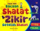 Cepat Hafal Bacaan Shalat dan Zikir Setelah Shalat