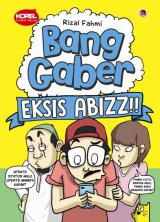 Bang Gaber Eksis Abizz (promo disc 30% off)