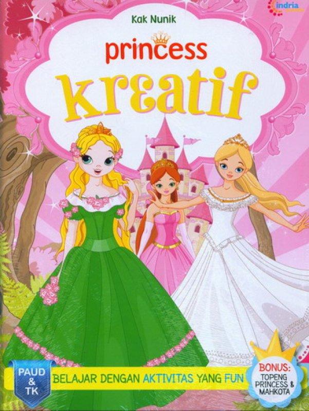 Cover Buku Princess Kreatif [Bonus: Topeng Princess & Mahkota]