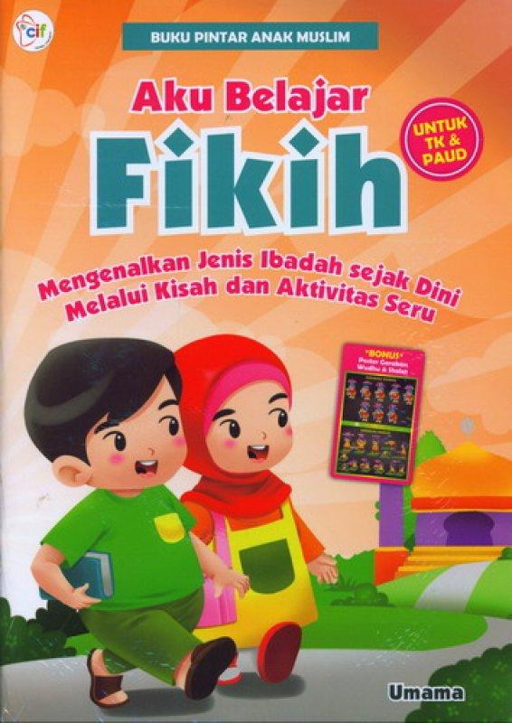 Cover Buku Buku Pintar Anak Muslim: Aku Belajar Fikih [untuk TK & PAUD]
