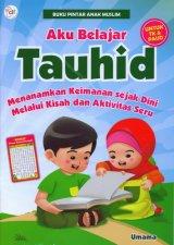 Buku Pintar Anak Muslim: Aku Belajar Tauhid [untuk TK & PAUD]