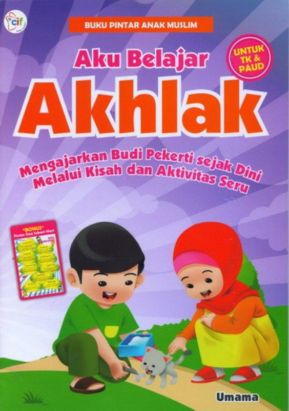 Cover Buku Buku Pintar Anak Muslim: Aku Belajar Akhlak [untuk TK & PAUD]
