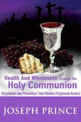 Kesehatan dan Pemulihan Total Melalui Perjamuan Kudus