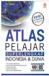 Atlas Pelajar Superlengkap Indonesia Dan Dunia Edisi 34 Provinsi Terbaru