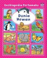 Ensiklopedia Pertamaku : Dunia Hewan