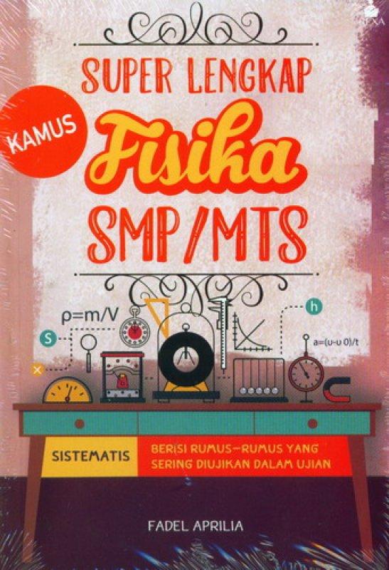 Cover Buku Kamus Super Lengkap Fisika SMP/MTS