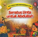 Seri Sirah Nabi Muhammad Saw. 2: Seratus Unta untuk Abdullah