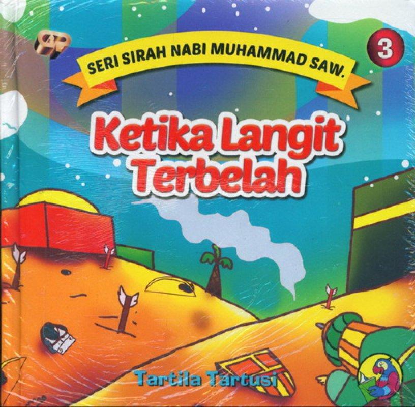 Cover Buku Seri Sirah Nabi Muhammad Saw. 3: Ketika Langit Terbelah