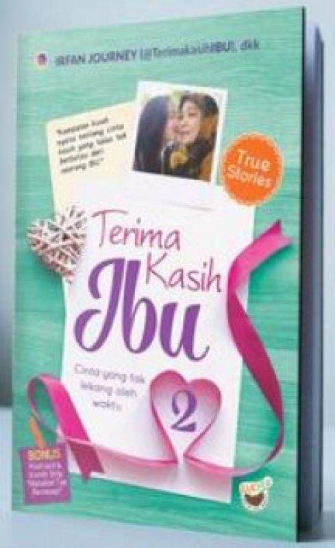 Cover Buku Terima Kasih Ibu 2: Cintamu Adalah Cinta Tulus Tak Tergantikan