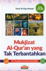 Mukjizat Al-Quran yang Tak Terbantahkan [Full Color]
