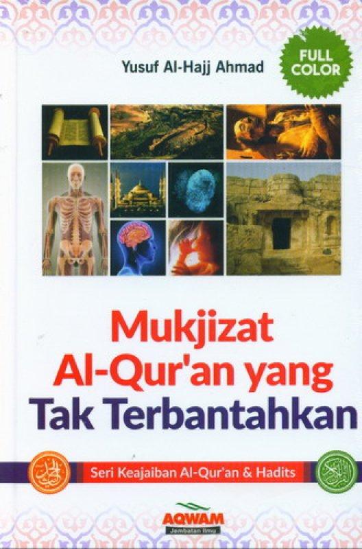 Cover Buku Mukjizat Al-Quran yang Tak Terbantahkan [Full Color]