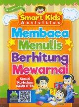 Smart Kids Activities Membaca Menulis Berhitung Mewarnai