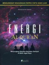 Energi AL-QURAN: Menyingkap Rahasia Kekuatan Dahsyat di Balik Jagat Raya