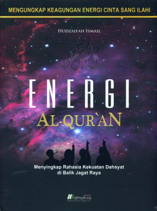Cover Buku Energi AL-QURAN: Menyingkap Rahasia Kekuatan Dahsyat di Balik Jagat Raya