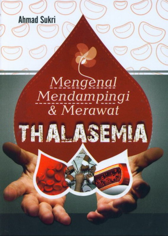 Cover Buku Thalasemia [Mengenal Mendampingi dan Merawat]