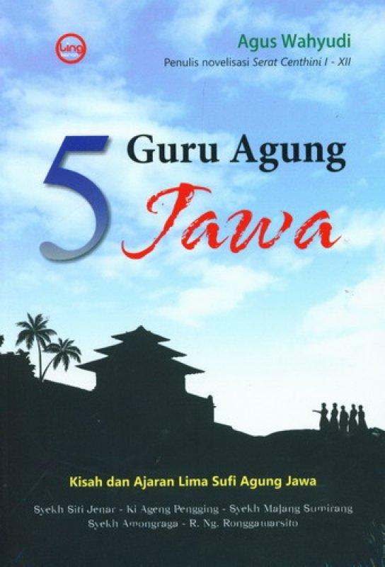 Cover Buku 5 Guru Agung Jawa (Kisah dan Ajaran Lima Sufi Agung Jawa)