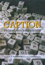 Caption: Ragam Bahasa Jurnalistik