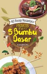 40 Resep Nusantara Praktis dari 5 Bumbu Dasar