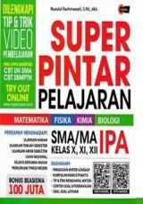 Super Pintar Pelajaran Sma/Ma Ipa Kelas X, Xi, Xii (Promo Best Book)