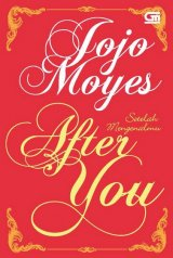 Setelah Mengenalmu (After You) (Novel_up_80%)