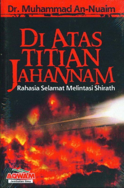 Cover Buku Di Atas Titian Jahannam : Rahasia Selamat Melintasi Shirath